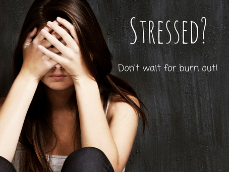 Stressed? Don't wait for burn out.