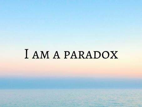I am a paradox