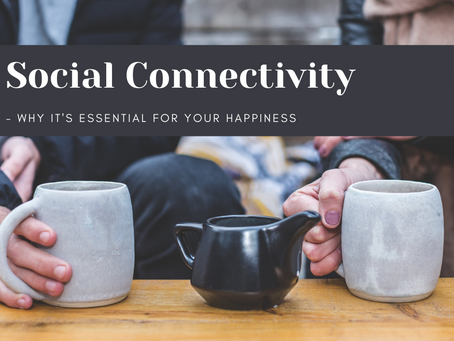 Social Connectivity - why it's essential for happiness