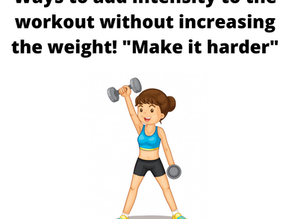 4 Ways to make your workout harder!!!