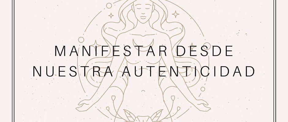 Master class: Manifestar desde nuestra autenticidad