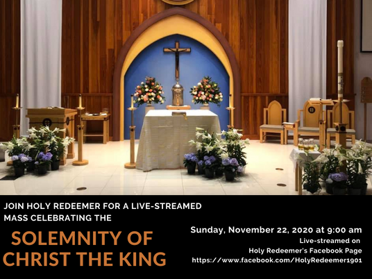 Join us for Sunday Mass as we celebrate the Solemnity of Christ the King!