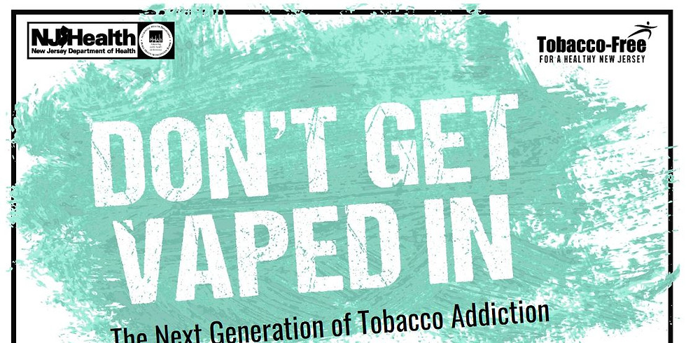 AFTERNOON SESSION CENTRAL: Don't Get Vaped In