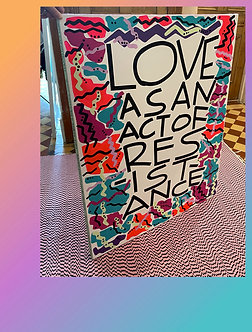 Love as an act of resistance (canvas)