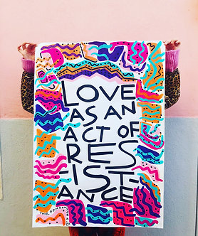 LOVE AS AN ACT OF RESISTANCE