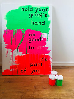 Hold Your Grief's Hand : neon on canvas, 60 x 84 cm