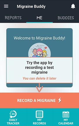 """Screenshot of Migraine Buddy App, a wide black header with tabs for """"Reports,"""" """"Me"""" and """"Buddies.""""  The Me tab is selected with a green line.  In white space below is a large box with a small cartoon of 3 people and a dog.  Above the cartoon is white text reading, """"Welcome to Migraine Buddy!"""" Below the cartoon is black text reading, """"Try the app by recording a test migraine. You can delete it later.""""  Under the box is an orange button which reads, """"Record a Migraine.""""  A teal footer has 3 icons for, """"Daily Tracker,"""" """"My Records,"""" and """"My Calendar."""""""