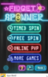 "Screenshot of Fidget Spinner App, a black screen with Neon-effect text. The top reads ""FIDGET SPINNER"" in purple and blue.  Below are 4 rectangular buttons reading, ""TIMED SPIN, FREE SPIN, ONLINE PVP,"" and ""MORE GAMES.""  In the bottom left corner is a settings icon, followed by a calendar icon, game icon, and button reading, ""MODES"".  At the very bottom can be seen the top edge of an advertising."