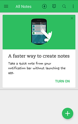 "Screenshot of evernote App, a green and white screen with menu bar at the top.  An illustration of a smartphone is followed by black text reading, ""A faster way to create notes.  Take a quick note from your notification bar without launching the app.  Turn on."""