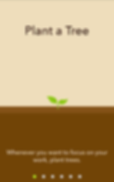 "Screenshot of Forest App, a screen split partly pale yellow and partly brown with a small green seedling sprouting between the two  Text above reads, ""Plant a Tree,"" and text below reads, ""Whenever you want to focus on your work, plant trees."""