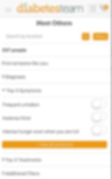 """Screenshot of My Diabetes Team App, a white screen with """"Diabetes Team"""" at the top and black text below reading, """"Meet Others"""".  There is a search by location line, and below several drop-down categories to explore including, """"Find Someone like you:"""" """"Diagnosis,"""" """"Top 3 Symptoms, Frequent Urination, Intense Thirst, Intense hunger even when you are full."""" An orange button reads, """"View all symptoms"""", then more black text reading, """"Top 3 Treatments"""" and """"Additional Filters."""""""