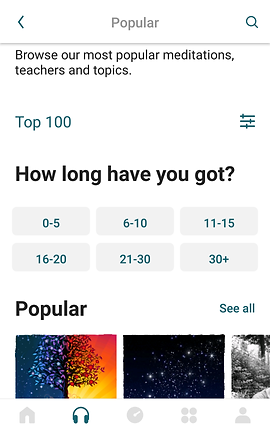 """Screenshot of Insight Timer, a white screen with black text.  From top to bottom text printed reads,  """"Browse our most popular meditations, teachers and topics.""""  """"Top 100"""" """"How long have you got?"""" """"0-5, 6-10, 11-15, 16-20, 21-30, 30+"""" At the bottom is a scrollable horizontal selection of images partially cut off by the bottom menu bar."""