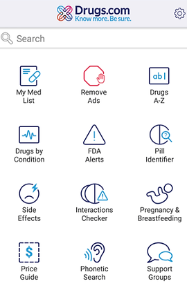 "Screenshot of Drugs.com App, a white screen with the Drugs.com Logo across the top with tagline, ""Know more. Be Sure.""  Below is a search bar, under which are a series of categories to choose from with coordinating icons.  ""My Med List,"" ""Remove Ads,"" ""Drugs A-Z,"" ""Drugs by Condition,"" ""FDA Alerts,"" ""Pill Identifier,"" ""Side Effects,"" ""Interactions Checker,"" ""Pregnancy & Breastfeeding,"" ""Price Guide,"" ""Phonetic Search,"" and ""Support Groups."""