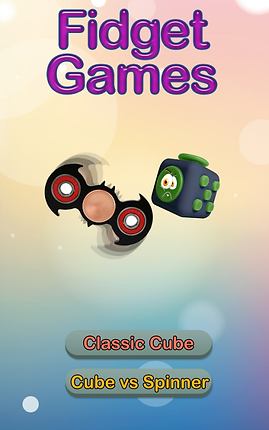 "Screenshot of Fidget Cube App, a multi-colored screen with ""Fidget Games"" in lage purple text at the top and illustrations of a fidget spinner and fidget cube in the center.  At the bottom are two buttons reading, ""Classic Cube"" and ""Cube vs. Spinner"""