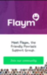 "Screenshot of Flaym App, a half purple, half white screen.  In the purple is white text reading, ""Flaym"" with the flaym logo hovering over the letter m.  In the white half of the screen is black text reading, ""Meet Flaym,"" the friendly Psoriasis Support Group.""  At the bottom is a green button reading, ""Join our community."""