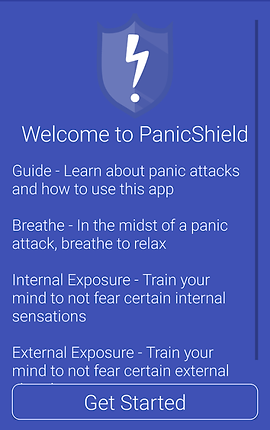 "Screenshot of Panic Shield App, a blue screen with the panic shield logo at the top.  Below is white text reading, ""Welcome to PanicShield.  Guide- Learn about panic attacks and how to use this app; Breathe- in the midst of a panic attack, breathe to relax; Internal Exposure- Train your mind to not fear certain internal sensations; External Exposure- Train your mind not to fear certain external,"" the rest is obscured by a button reading, ""Get Started."""