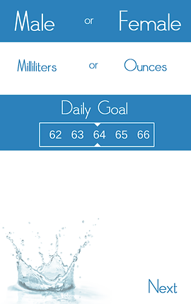 "Screenshot of Daily Water Tracker Reminder, a white screen with 2 blue bars at the top and center.  The user is meant to choose between ""Male or Female"", and ""Milliliters or Ounces"".  There's a sliding scale to select your Daily Goal, and at the bottom is a photo of a water drop and text reading, Next."
