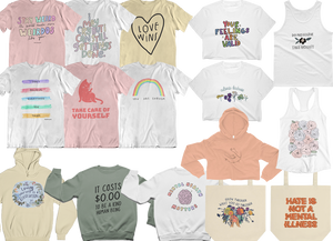 "T-shirts, Crop Tops, tanks and sweatshirts in white, tan, green and pink all with positive messages and self talk including, ""I can cry and still get things done,"" ""Stay Weird, the world needs more weirdos like you"", ""Your feelings are valid,"" ""Do no harm but take no shit"", ""Grow through what you go through"", ""You are enough"", ""Don't believe everything you think"" and more"