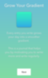"""Screenshot of Writeaday App, a blue green gradient background with white text reading, """"Grow Your Gradient.""""  A small square shows lines of color forming a gradient from bright green to bright blue.  Below is more text reading, """"Every entry you write grows your day into a smoother gradient.  This is a journal that helps you by motivating you to write more and write regularly."""