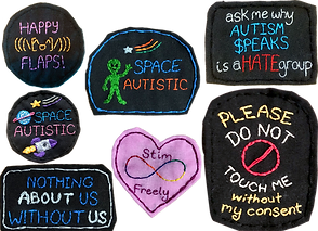 """7 hand sewn patches (6 black round and rectangular, and 1 pink heart shaped) The messages read, """"Happy Flaps!"""" """"Space Autistic,"""" """"Ask me why Autism Speaks is a Hate group,"""" """"Please do not touch me without my consent,"""" """"Nothing about us without us,"""" and """"Stim Freely."""""""