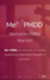 """Screenshot of Me Vs. PMDD App, a reddish screen with faded photo behind it.   White text reads, """"Me V PMDD"""" the v is formed by a line drawing of someone bending their elbow and arm to form a fist.  The remaining text reads, """"Welcome PMDD Warrior!  Me v PMDD puts the power of Tracking Symptoms & Treatments in the palm of your hand…"""""""