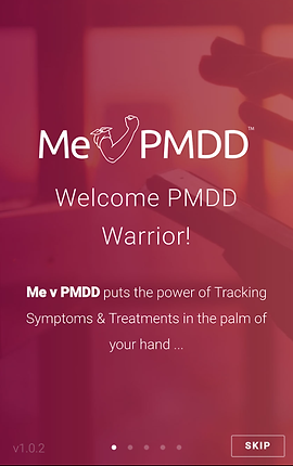 "Screenshot of Me Vs. PMDD App, a reddish screen with faded photo behind it.   White text reads, ""Me V PMDD"" the v is formed by a line drawing of someone bending their elbow and arm to form a fist.  The remaining text reads, ""Welcome PMDD Warrior!  Me v PMDD puts the power of Tracking Symptoms & Treatments in the palm of your hand…"""