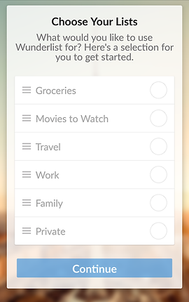 "Screenshot of Wunderlist App, a photo obscured by white pop up that takes most of the screen.  Text on the pop up reads, ""Choose Your Lists.  What would you like to use Wunderlist for? Here's a selection for you to get started.""  Choices below include, ""Groceries, Movies to Watch, Travel, Work, Family,"" and ""Private."""