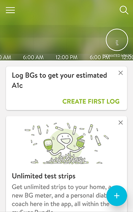 "Screenshot of MySugr App, a white screen with a wide blurry green header.  At the bottom of the header are time stamps including, 6:00AM, 12:00PM, 6:00PM.  In the white section are 2 boxes- one reading, ""Log BGs to get your estimated A1C"" and in green, ""Create First Log.""  The second box is partially cut off by the bottom of the screen.  The visible portion includes a cartoon of a person popping out of a pile of test strips. Text reads, ""Unlimited test strips. Get unlimited strips to your home, a new BG meter, and a personal diabetes coach here in the app, all within the…"""