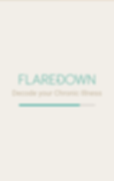 "Screenshot of Flaredown App, an off-white screen with teal text halfway down reading, ""FLAREDOWN"" and dark brown text reading, ""Decode your Chronic Illness."""