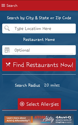"Screenshot of Allergy Eats App, a blue screen with white space to search by City & State or Zip Code, another white space to search by Restaurant Name.  A red button with white text reading, ""Find Restaurants Now!"" and a button towards the bottom reading, ""+ Select Allergies.""  There is a small banner ad at the very bottom"