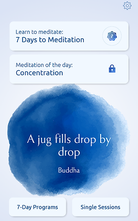 """Screenshot of Meditation & Relaxation App, a white screen with blue watercolor style rough circle towards the bottom.  In the circle is white text reading, """"A jug fills drop by drop.  Buddha.""""  Above the circle are 2 buttons to choose from, """"Learn to meditate: 7 Days to Meditation."""" and """"Meditation of the day: Concentration.""""  At the bottom of the screen are 2 additional, smaller buttons, """"7-Day Programs"""" and """"Single Sessions."""""""