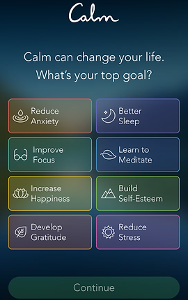 """Screenshot of Calm App, a dark blue screen with Calm written in cursive at the top.  White text reads """"Calm can change your life.  What's your top goal?""""  8 Boxes below offer options of, """"Reduce Anxiety, Better Sleep, Improve Focus, Learn to Meditate, Increase Happiness, Build Self-Esteem, Develop Gratitude,"""" and """"Reduce Stress."""""""