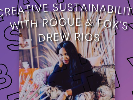 🌿 Creative Sustainability with Drew Rios of Rogue & Fox