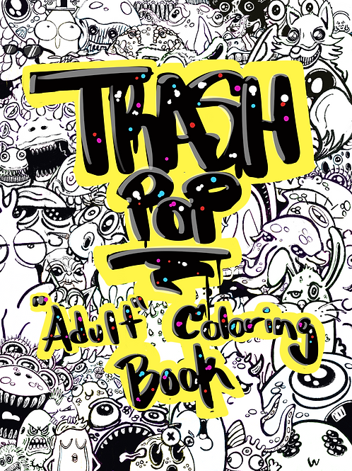 "TRASH POP! ""Adult"" Coloring Book"