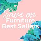 Save on Furniture Best Sellers Banner.jp