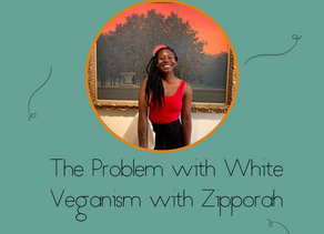 The Problem with White Veganism with Zipporah