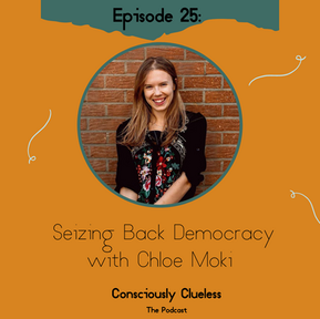 Seizing Back Democracy with Chloe Moki