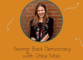 Seizing Back Democracy with Chloe Moki