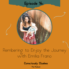Remembering to Enjoy the Journey with Emilia Frano
