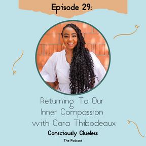Returning To Our Inner Compassion with Cara Thibodeaux