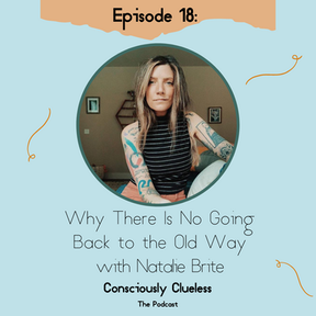 Why There Is No Going Back to the Old Way with Natalie Brite