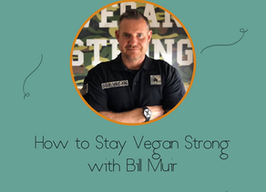 How to Stay Vegan Strong with Bill Muir