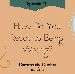 How Do You React to Being Wrong?