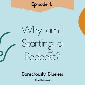Why am I Starting a Podcast?
