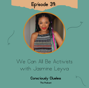 We Can All Be Activists with Jasmine Leyva