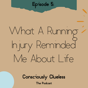 What A Running Injury Reminded Me About Life