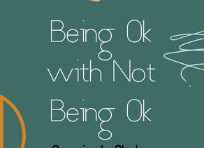 Being Ok with Not Being Ok