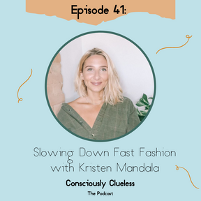 Slowing Down Fast Fashion with Kristen Mandala