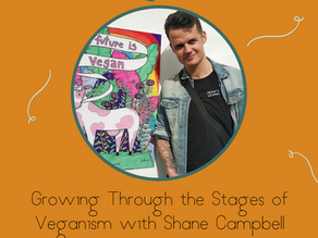 Growing Through the Stages of Veganism With Shane Campbell