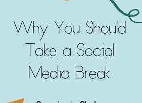 Why You Should Take a Social Media Break